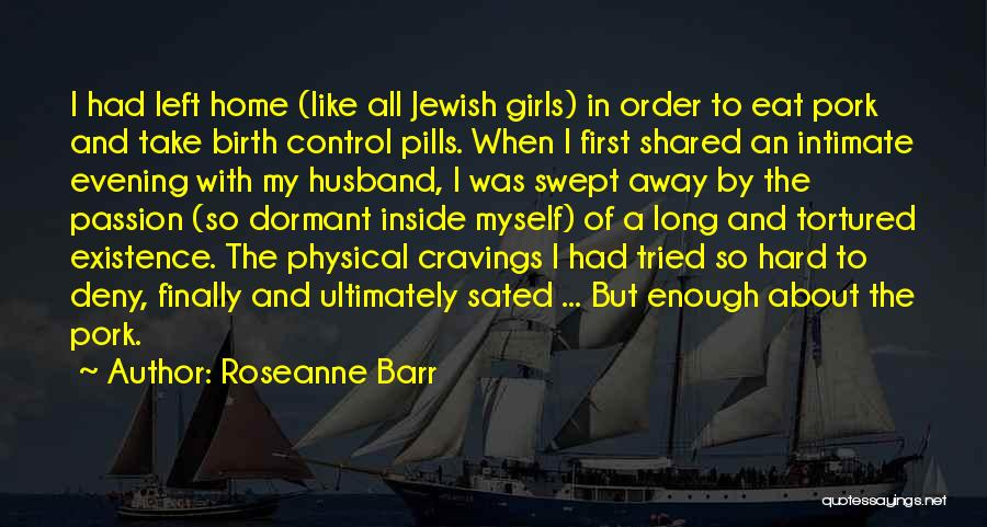 I Tried Enough Quotes By Roseanne Barr