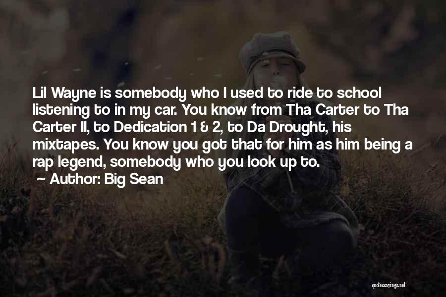 I Used To Look Up To You Quotes By Big Sean