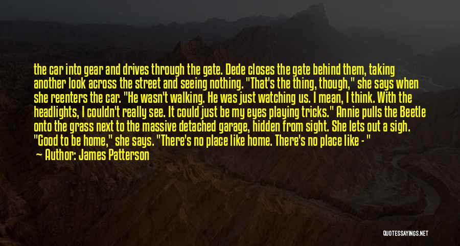 I Used To Look Up To You Quotes By James Patterson