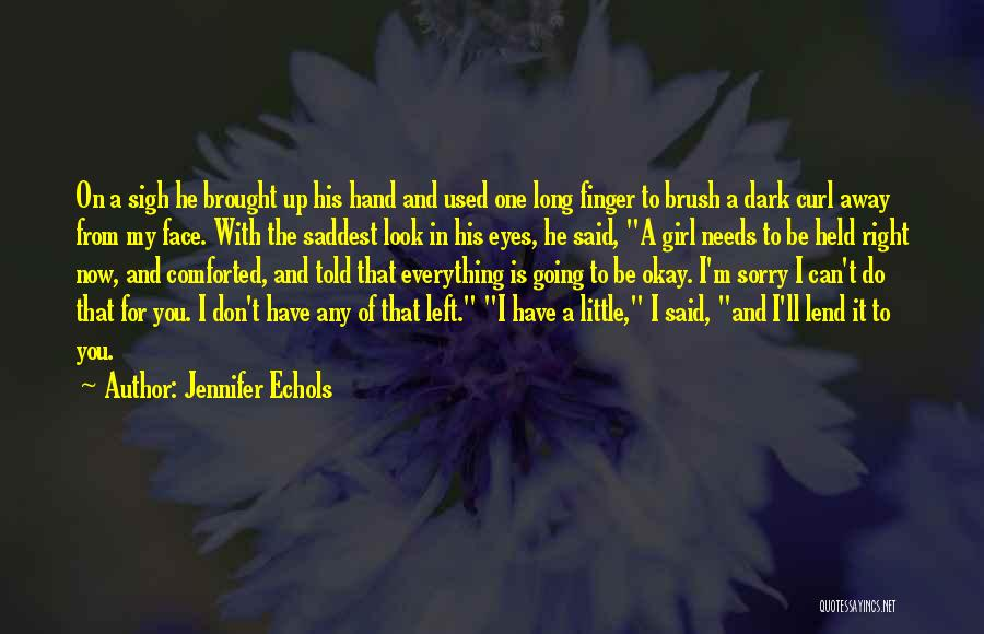 I Used To Look Up To You Quotes By Jennifer Echols