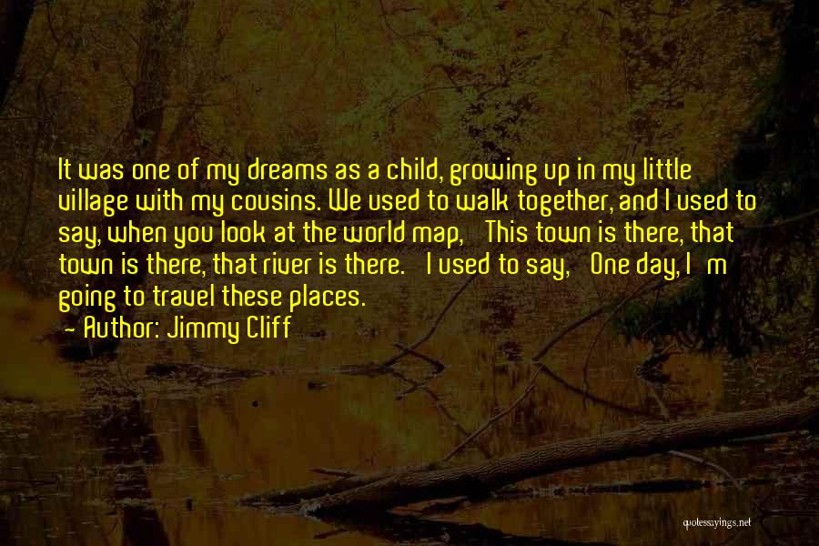 I Used To Look Up To You Quotes By Jimmy Cliff