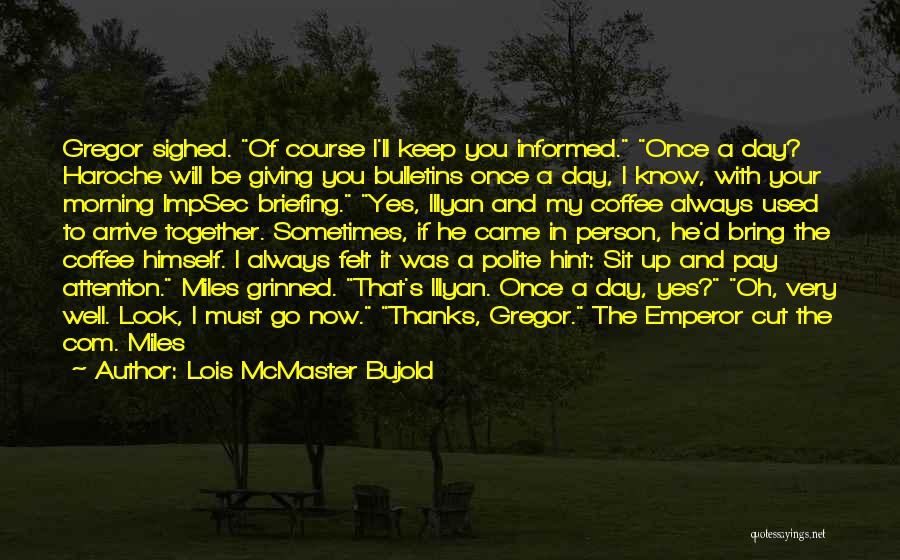 I Used To Look Up To You Quotes By Lois McMaster Bujold
