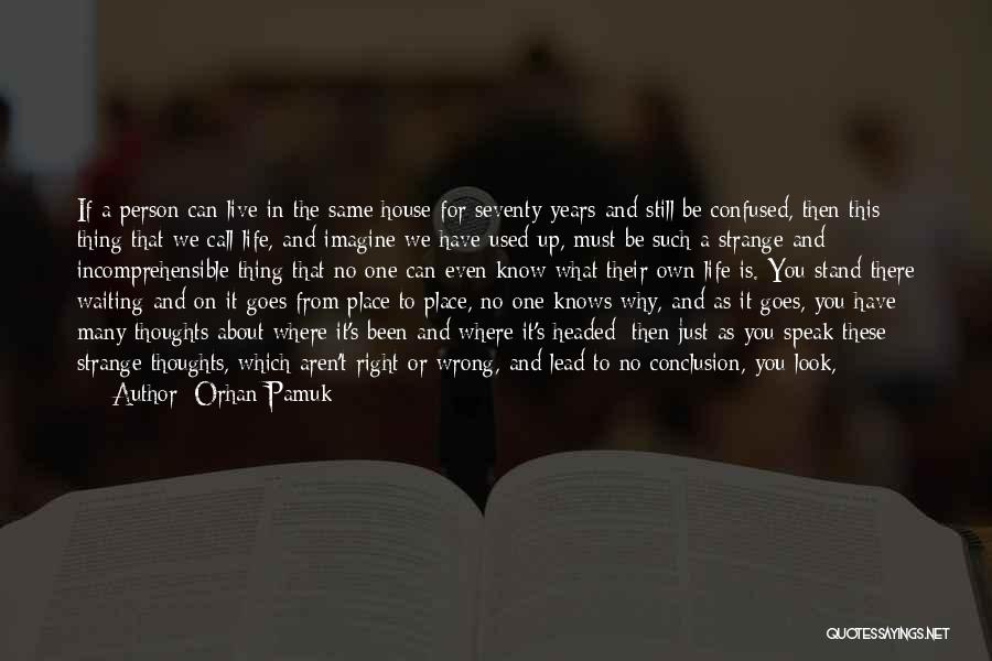 I Used To Look Up To You Quotes By Orhan Pamuk