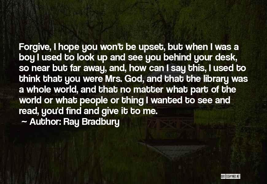I Used To Look Up To You Quotes By Ray Bradbury