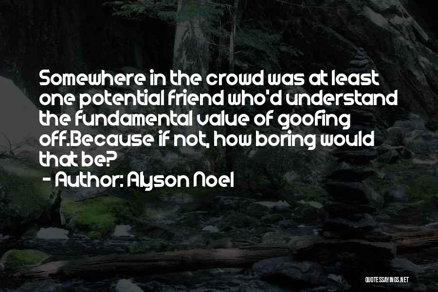 I Value Our Friendship Quotes By Alyson Noel