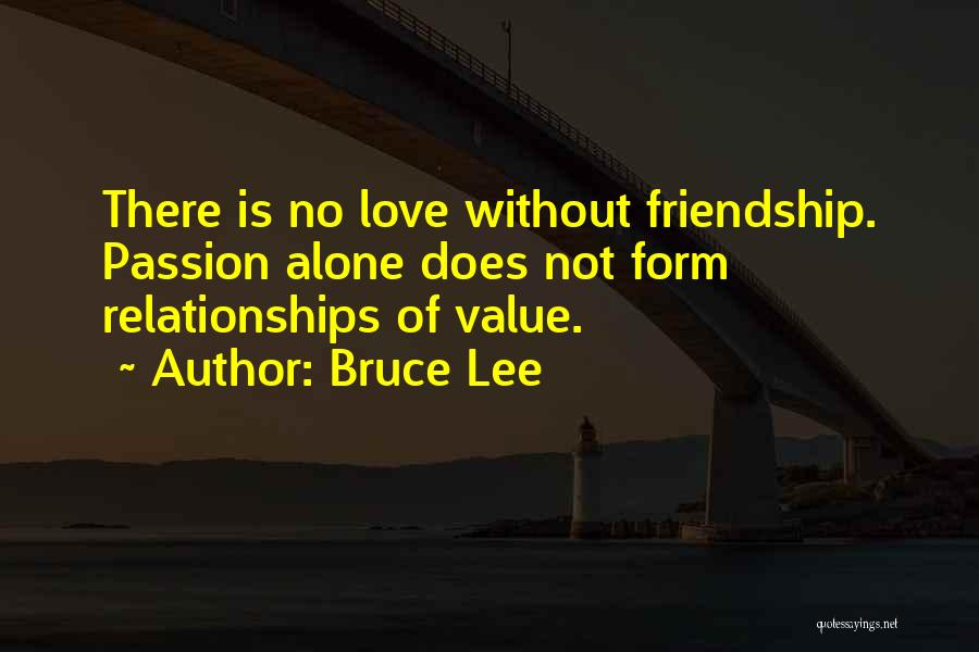 I Value Our Friendship Quotes By Bruce Lee