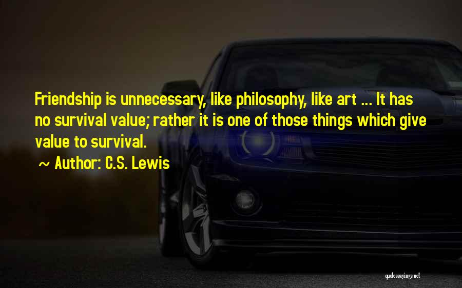 I Value Our Friendship Quotes By C.S. Lewis