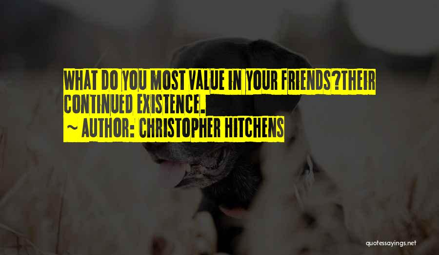 I Value Our Friendship Quotes By Christopher Hitchens