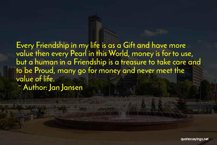 I Value Our Friendship Quotes By Jan Jansen