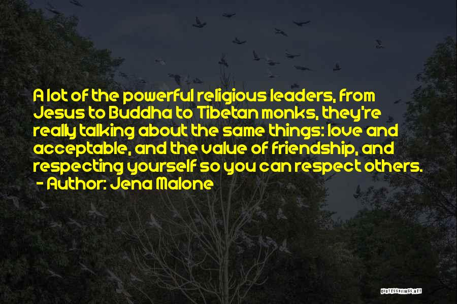 I Value Our Friendship Quotes By Jena Malone