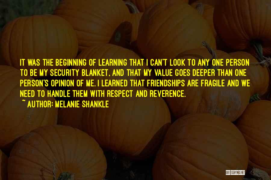I Value Our Friendship Quotes By Melanie Shankle
