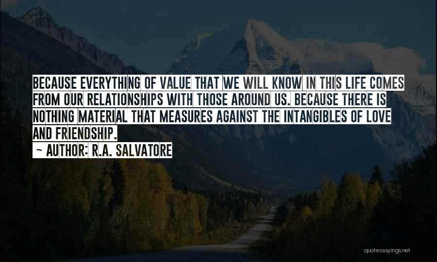 I Value Our Friendship Quotes By R.A. Salvatore