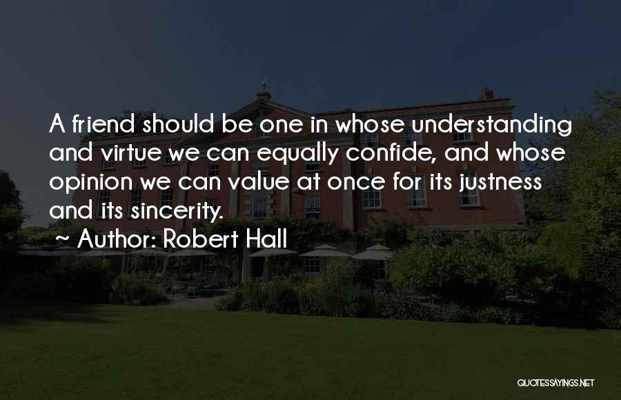 I Value Our Friendship Quotes By Robert Hall