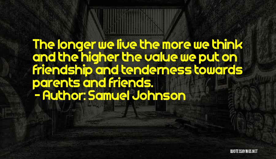 I Value Our Friendship Quotes By Samuel Johnson
