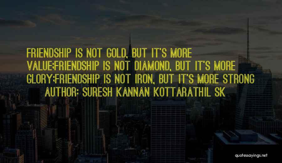 I Value Our Friendship Quotes By Suresh Kannan Kottarathil SK