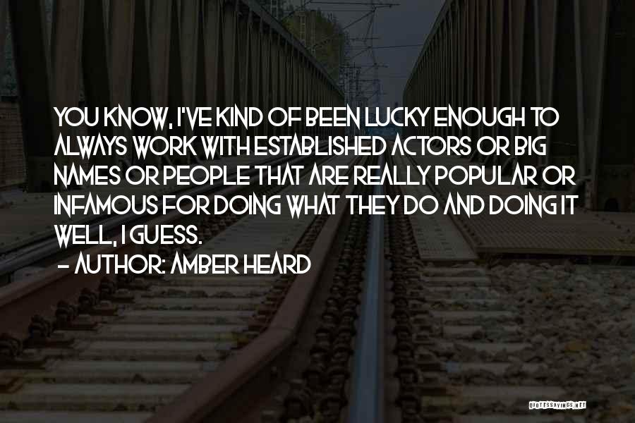 I Ve Heard Enough Quotes By Amber Heard