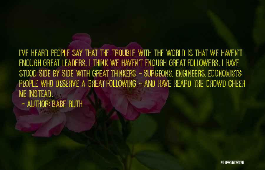 I Ve Heard Enough Quotes By Babe Ruth