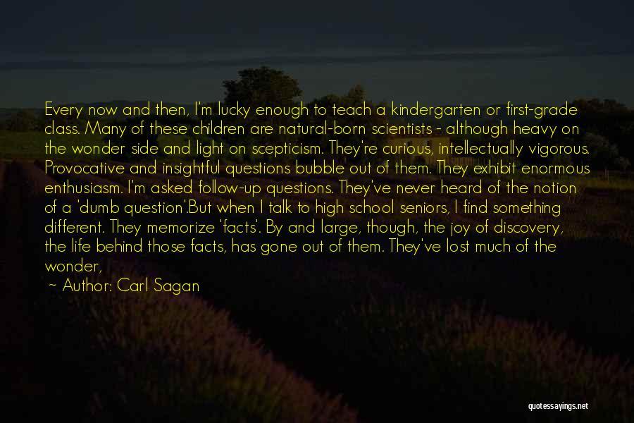 I Ve Heard Enough Quotes By Carl Sagan