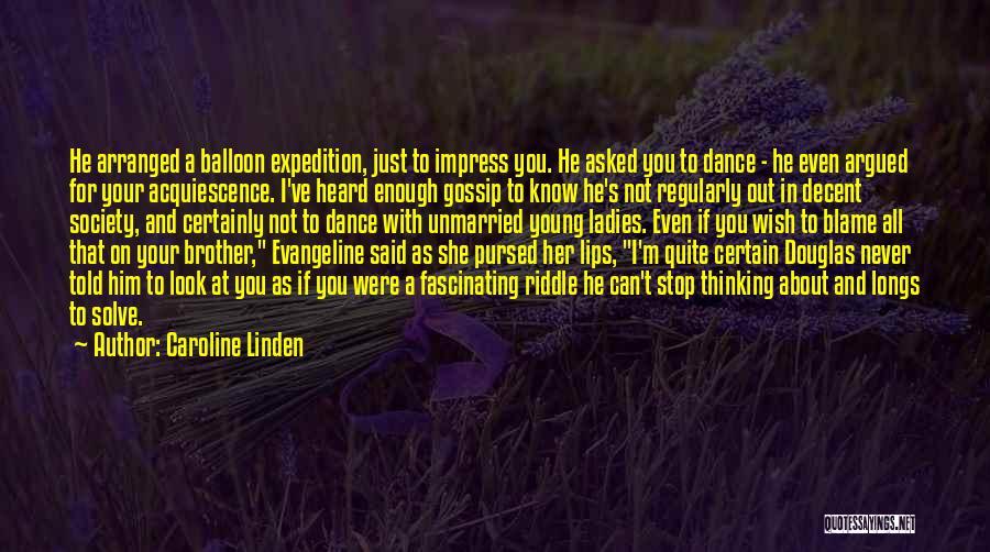 I Ve Heard Enough Quotes By Caroline Linden