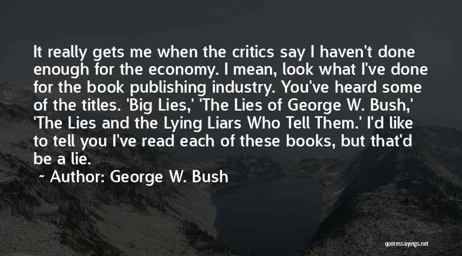 I Ve Heard Enough Quotes By George W. Bush