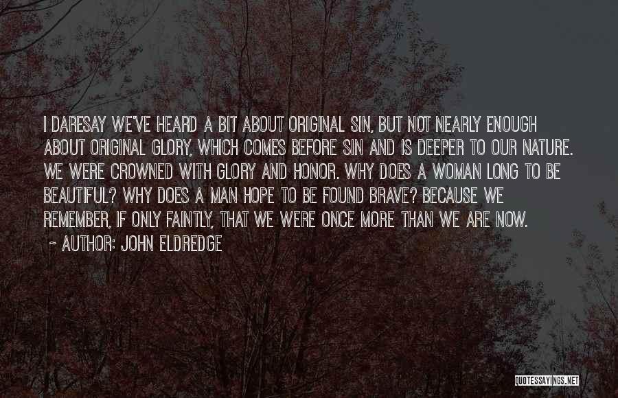 I Ve Heard Enough Quotes By John Eldredge