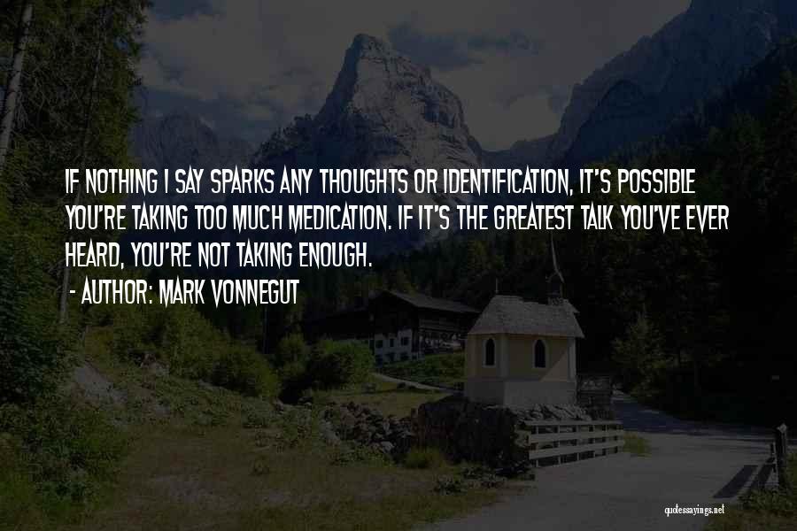 I Ve Heard Enough Quotes By Mark Vonnegut