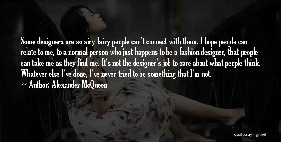 I Ve Tried Quotes By Alexander McQueen