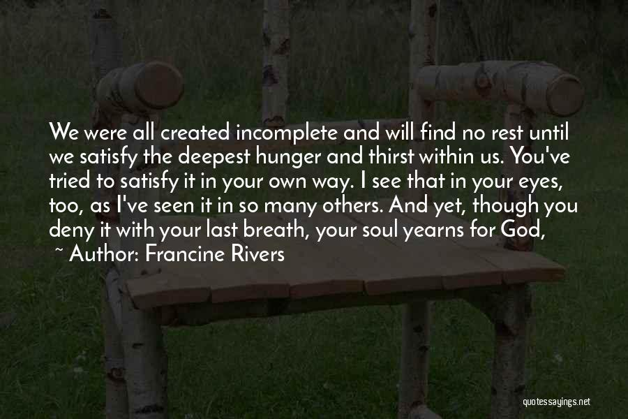I Ve Tried Quotes By Francine Rivers