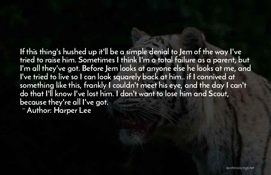 I Ve Tried Quotes By Harper Lee