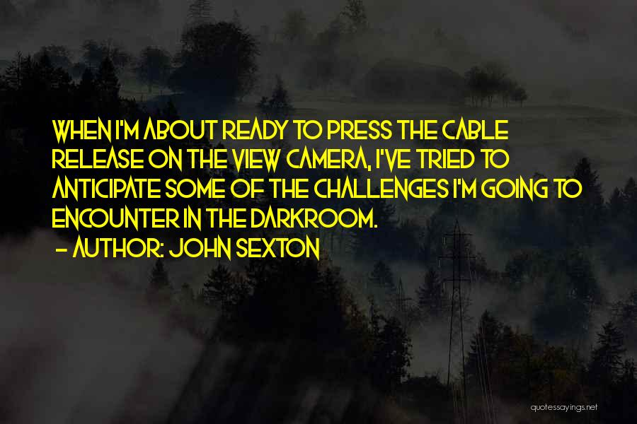 I Ve Tried Quotes By John Sexton