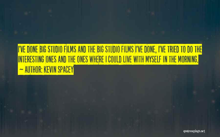 I Ve Tried Quotes By Kevin Spacey