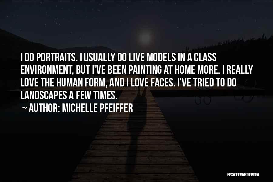 I Ve Tried Quotes By Michelle Pfeiffer