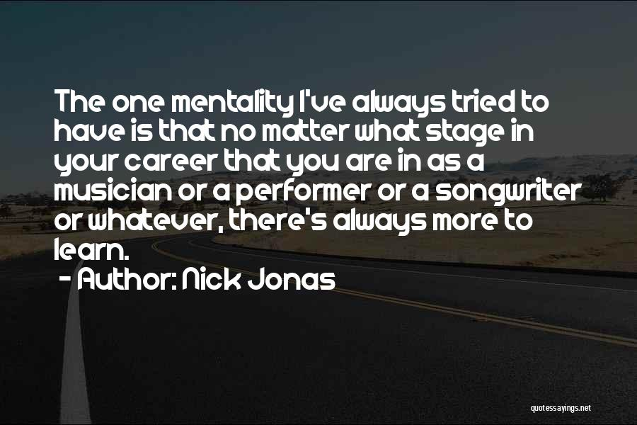 I Ve Tried Quotes By Nick Jonas