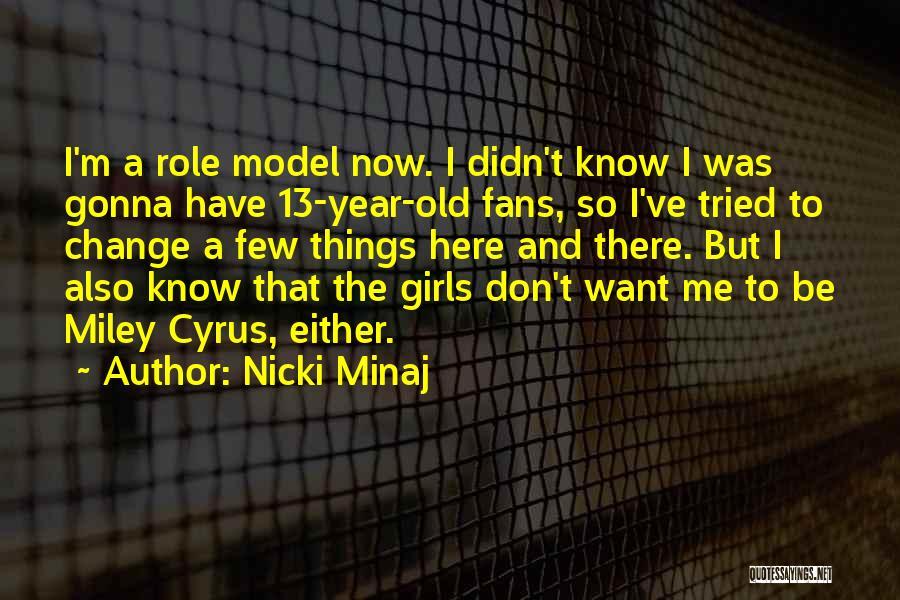 I Ve Tried Quotes By Nicki Minaj