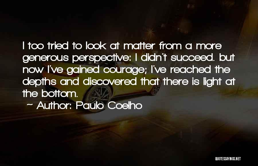 I Ve Tried Quotes By Paulo Coelho