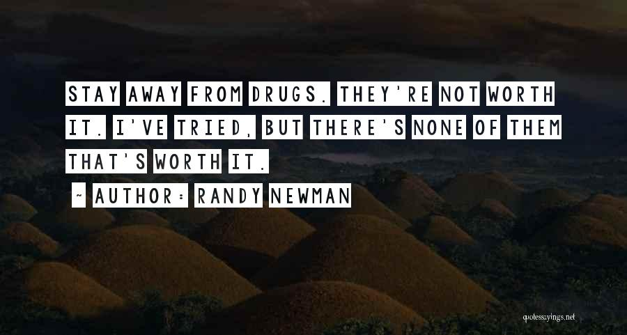 I Ve Tried Quotes By Randy Newman