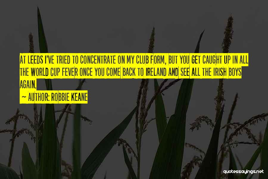 I Ve Tried Quotes By Robbie Keane