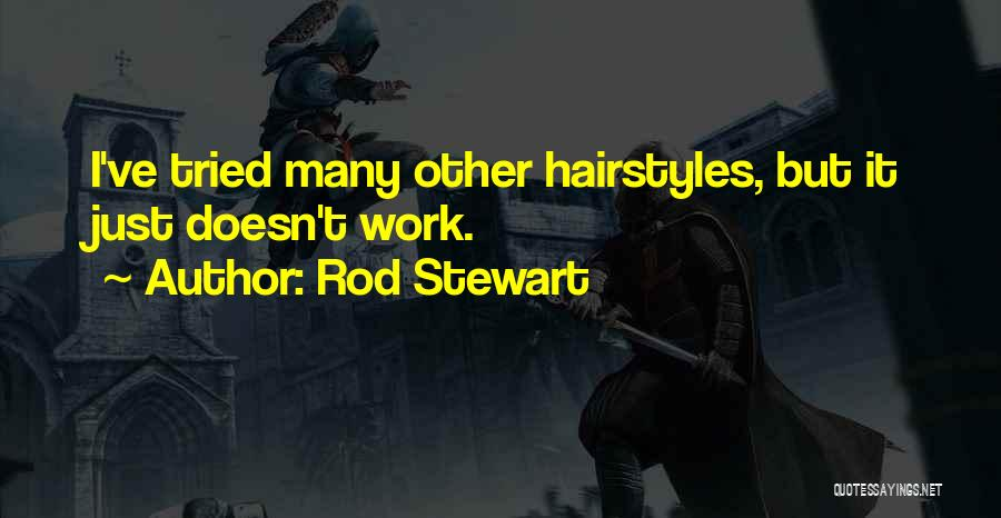 I Ve Tried Quotes By Rod Stewart