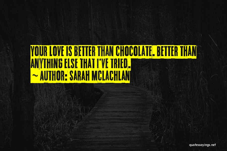 I Ve Tried Quotes By Sarah McLachlan