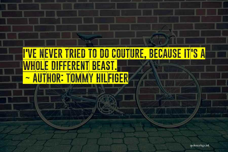 I Ve Tried Quotes By Tommy Hilfiger