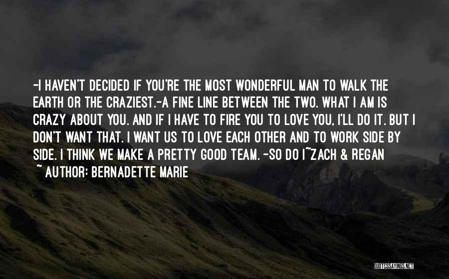 I Want A Man That Quotes By Bernadette Marie