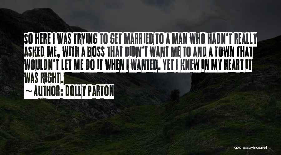 I Want A Man That Quotes By Dolly Parton