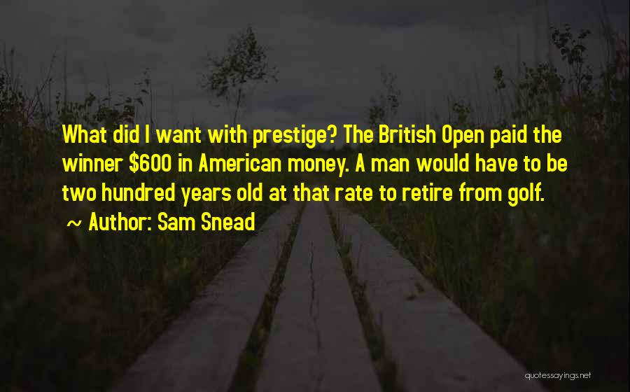 I Want A Man That Quotes By Sam Snead