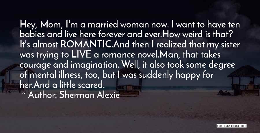 I Want A Man That Quotes By Sherman Alexie