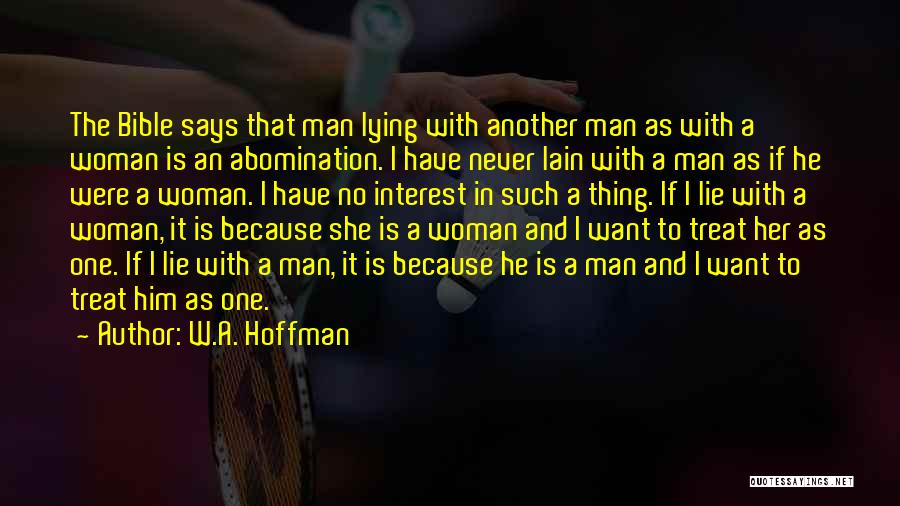 I Want A Man That Quotes By W.A. Hoffman