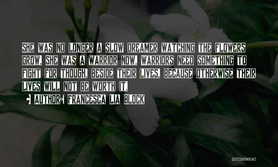 I Want Flowers Just Because Quotes By Francesca Lia Block
