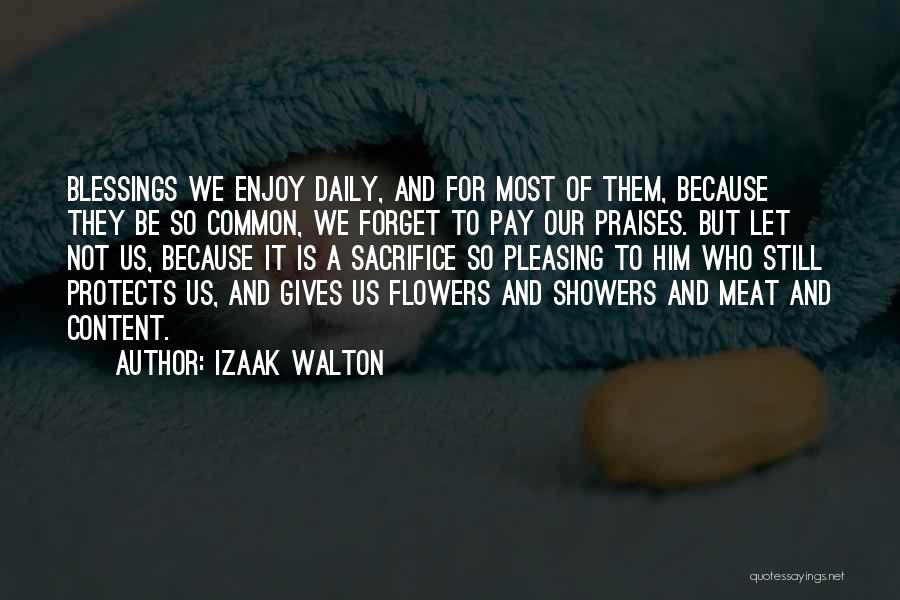 I Want Flowers Just Because Quotes By Izaak Walton