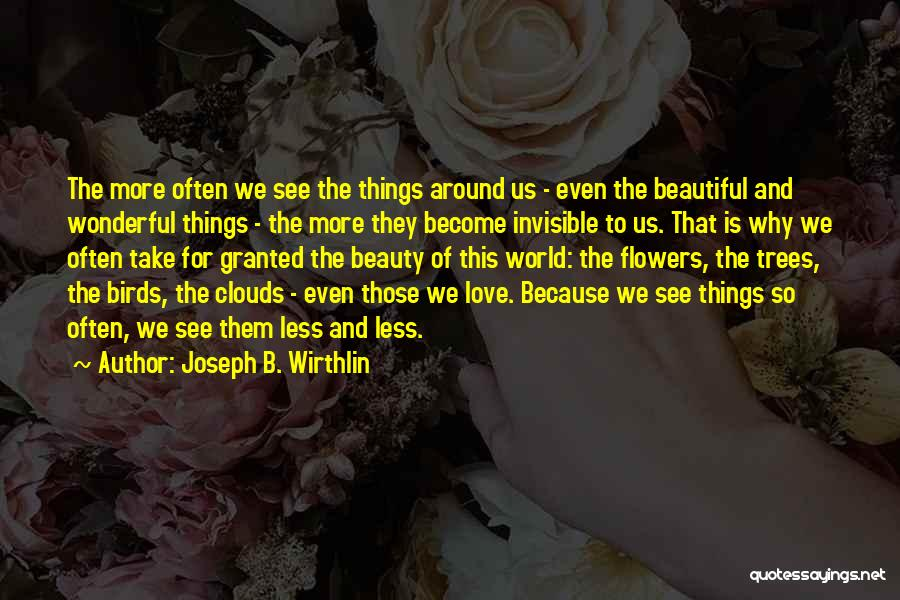 I Want Flowers Just Because Quotes By Joseph B. Wirthlin