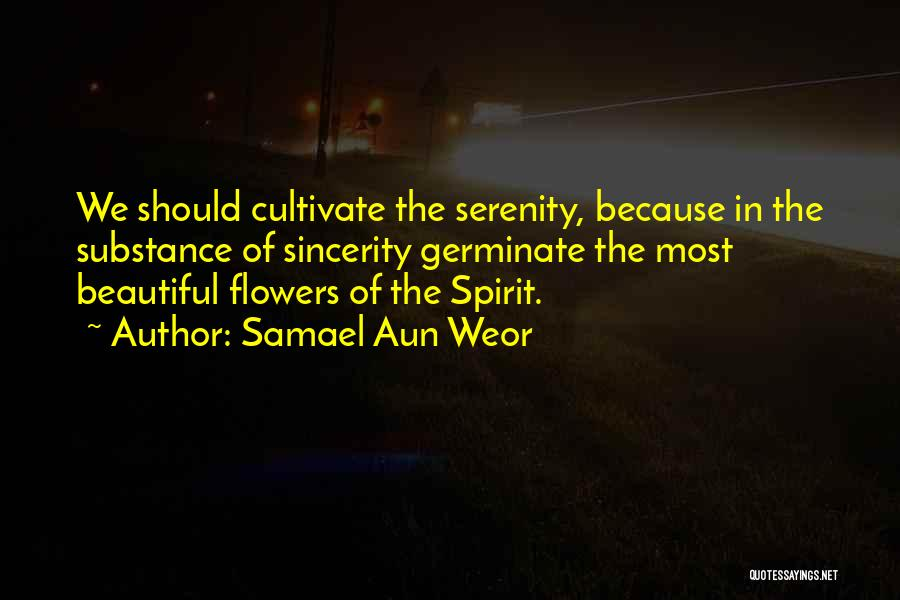 I Want Flowers Just Because Quotes By Samael Aun Weor