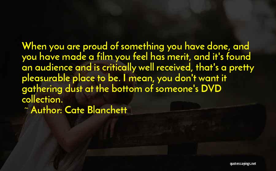 I Want It To Be You Quotes By Cate Blanchett